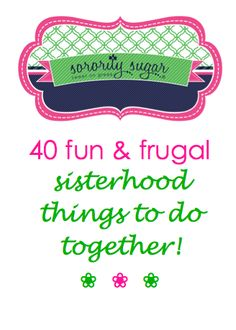 Sororities are always looking for ways to BOND, but they don't always have the budget for extravagant events. Increase your sisterhood connections by doing inexpensive activities together and let the good times roll. Affordable fun is possible! <3 BLOG LINK: http://sororitysugar.tumblr.com/post/86611116834/sweet-on-affordable-sorority-strengthening#notes