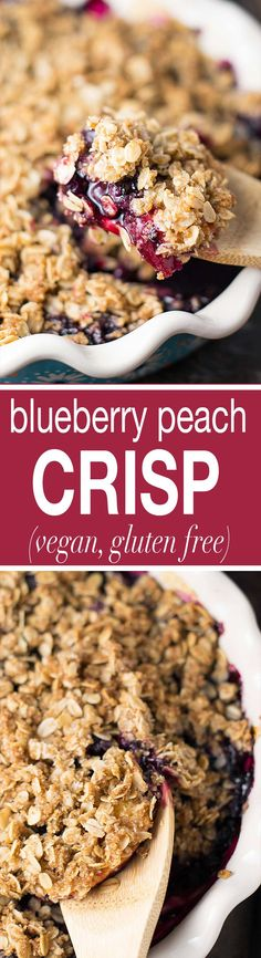 Gluten free vegan blueberry peach crisp recipe. Use frozen fruit and a few simple ingredients to make this droolworthy healthier dessert!  #vegan #vegandessert #glutenfree #vegancrisprecipe