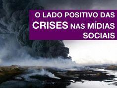 O Lado Positivo das Crises nas Mídias Sociais