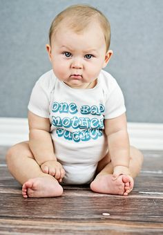omg this one almost made me pee- One Bad Mother Sucker - Funny Baby Onesie - Your Color Choice. $18.00, via Etsy.