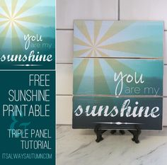 You Are My Sunshine Printable and Tutorial from It's Always Autumn