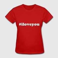 Hashtag I love you Gift Valentines Day Lover Tee - Women's T-Shirt
