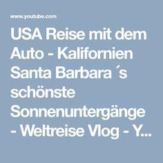 USA Reise mit dem Auto - Kalifornien Santa Barbara ´s schönste Sonnenuntergänge - Weltreise Vlog - YouTube