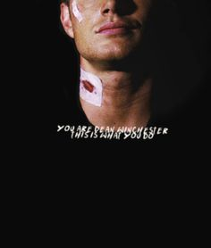 You are Dean Winchester. This is what you do.