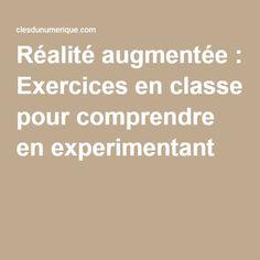 Réalité augmentée : Exercices en classe pour comprendre en experimentant