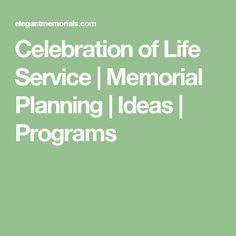 Celebration of Life Service | Memorial Planning | Ideas | Programs
