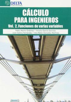 Cálculo para ingenieros. Vol. 2, Funciones de varias variables / Pablo Martín Ordóñez ... [et al.]