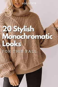 20 Stylish Monochromatic Looks For This Fall