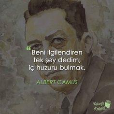Beni ilgilendiren tek şey dedim; iç huzuru bulmak. - Albert Camus#sözler #anlamlısözler #güzelsözler #manalısözler #özlüsözler #alıntı #alıntılar #alıntıdır #alıntısözler #şiir #edebiyat