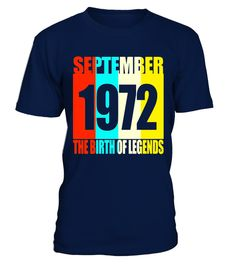 "# September 1972 45th Birthday Gifts The Birth Of Legends Tee .  Special Offer, not available in shops      Comes in a variety of styles and colours      Buy yours now before it is too late!      Secured payment via Visa / Mastercard / Amex / PayPal      How to place an order            Choose the model from the drop-down menu      Click on ""Buy it now""      Choose the size and the quantity      Add your delivery address and bank details      And that's it!      Tags: 45th Birthday Gift Tee…"