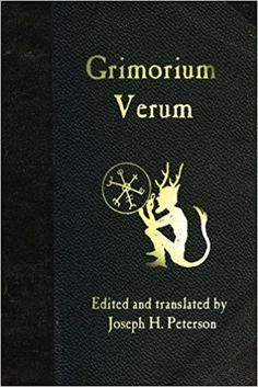 """Ceremonial Magick: """"Grimorium Verum,"""" edited and translated by Joseph H. """"Grimorium Verum"""" is one of the most notorious handbooks of of the few that deals openly with spirits of darkness. Book Of Solomon, King Solomon, Magick Book, Pagan Witchcraft, Wiccan, Traditional Witchcraft, Occult Books, Angels And Demons, Books To Read"""