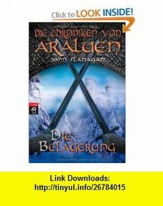 Die Chroniken von Araluen 06. Die Belagerung (9783570222225) John Flanagan , ISBN-10: 3570222225  , ISBN-13: 978-3570222225 ,  , tutorials , pdf , ebook , torrent , downloads , rapidshare , filesonic , hotfile , megaupload , fileserve