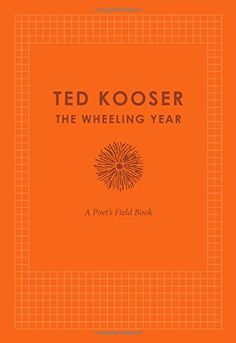 The Wheeling Year: A Poet's Field Book by Ted Kooser Kooser, winner of the Pulitzer Prize and a former U.S. poet laureate, has filled scores of workbooks. The Wheeling Year offers a sequence of contemplative prose observations about nature, place, and time arranged according to the calendar year. Written by one of America's most beloved poets, this book is published in the year in which Kooser turns seventy-five, with sixty years of workbooks stretching behind him.