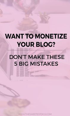 Want to start making money blogging, girlboss? Do it the smart way and avoid these 5 mistakes every blogger makes when they monetize their blog! Click through for the full post and more onine entrepreneur biz tips.
