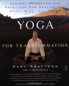 Yoga for Transformation: Ancient Teachings and Practices for Healing the Body, Mind,and Heart (Compass) by Gary Kraftsow,http://www.amazon.com/dp/0140196293/ref=cm_sw_r_pi_dp_3i7.rb0WP5V1F9V7