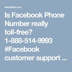 Is Facebook Phone Number really toll-free? 1-888-514-9993 #Facebook customer support number #Facebook support #Facebook support phone number #Facebook phone number #Facebook support number Facebook is one of the best service providers that's the main reason why more and more users are willing to use its platform but on the other side of the picture Facebook knotty issues are sufficient enough to annoy the Facebook users. And, at that time our team's expert comes for the rescue. So, make a…