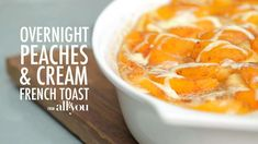 How to Make Overnight Peaches and Cream French Toast