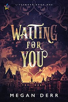 Waiting for You, by Megan Derr; cover by Natasha Snow.