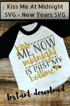This is so true for me every year I am a sleep before I can ring in the new year on New Years eve. Kiss Me Now Midnight Is Past My Bedtime SVG -  Kiss Me At Midnight SVG - New Years SVG - Files for Silhouette  Studio/Cricut Design Space. #commissionlink #cricut #oybpinners #ringsprojects