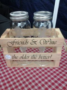 Friends & Wine the older the better Redneck by daniellecompton