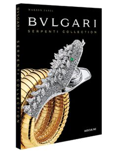 Bulgari:  Serpenti Collection by Marion Fasel (Assouline)