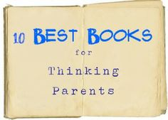 Parenting.com's top ten books for thinking parents. I might start thinking one of these days.