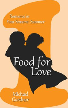 Food for Love Romance in Four Seasons 1