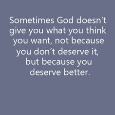 Sometimes we think we want something and even go after it when told not to.. Only to find out the hard way that God has better in store for us!