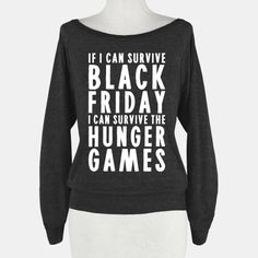 I saw Mockingjay part 1 today, it's black friday. 🙂 I saw Mockingjay part 1 today, it's black friday. Cool Shirts, Funny Shirts, Awesome Shirts, Vinyl Shirts, Hunger Games Outfits, You Dont Deserve Me, Graduation Post, Graphic Tees, Graphic Sweatshirt