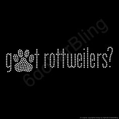 A personal favorite from my Etsy shop https://www.etsy.com/listing/196535372/rhinestone-iron-on-transfer-got #rottweilers Customize your dog's breed for this adorable shirt from www.hipkraft.com Tell us about your pooch and we'll help you share the love! #dog #doggie #pooch #boxer #wiener dog #k9 #lovemydog #lovemybreed #dogtrainer #doglover #poodle #westie #scottiedog #labrador #labordoodle