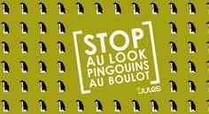 #stop au  #look  #pingouins au  #boulot  #julesangerscv #jules.com