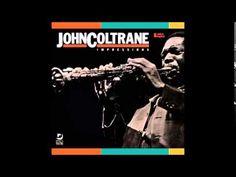 John Coltrane - Impressions (1963) [Full Album] - YouTube