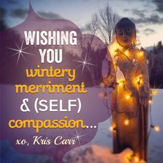 Wishing you wintery merriment & self compassion Holidays And Events, Happy Holidays, Mistletoe And Wine, Self Compassion, My Spirit, Yule, Namaste, Winter Wonderland, Affirmations