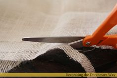 Decorating the Dorchester Way: How to cut burlap