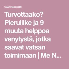 Turvottaako? Pieruliike ja 9 muuta helppoa venytystä, jotka saavat vatsan toimimaan | Me Naiset Health Diet, Health Fitness, Keeping Healthy, Keep Fit, Yoga Routine, Herbal Remedies, Excercise, Feel Better, Yoga Fitness