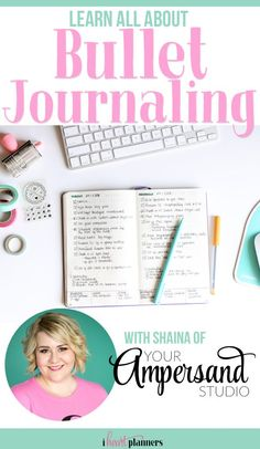 Learn all about Bullet Journaling, getting started, and how it can change your life with Shaina of Your Ampersand Studio - iheartplanners.com