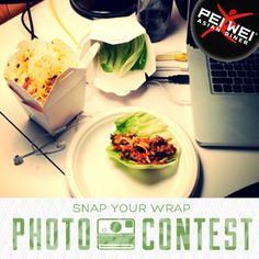 Enter the Snap Your Wrap Photo Contest. This week's theme: Upload photos of things a Pei Wei lettuce wrap lunch fuels you to get done. There are daily and weekly prizes (you could even win a $1,000 Pei Wei gift card). Click the image to enter or go to www.peiwei.com/contest