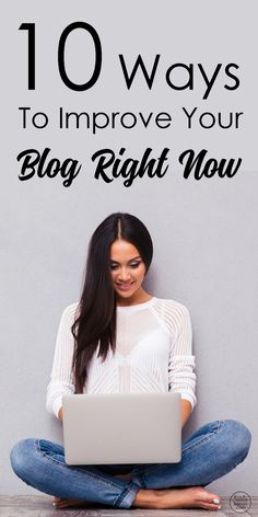 10 Ways To Improve Your Blog Right Now by Natalie Bacon
