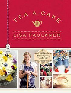 Lisa Faulkner - Tea and Cake