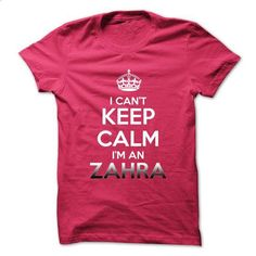 Keep Calm . Im An ZAHRA - #black tshirt #brown sweater. I WANT THIS => https://www.sunfrog.com/No-Category/Keep-Calm-Im-An-ZAHRA.html?68278