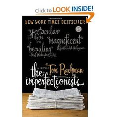 The Imperfectionists: A Novel (Random House Reader's Circle) another fabulous book! So many, so little time. I Love Books, Good Books, Books To Read, My Books, Reading Groups, Reading Lists, Book Lists, March Book, Hysterically Funny