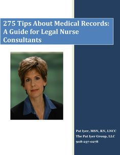 Get this free publication for legal nurse consultants to help you analyze medical records by going to www.patiyer.com.