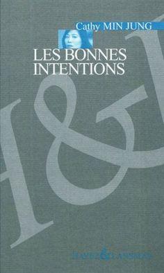 Les bonnes intentions / Cathy Min Jung - Bruxelles : HayezLansman, D.L. 2011