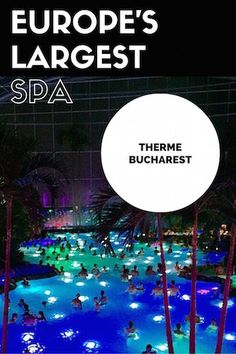 Review of Therme Bucharest Wellness Centre and Spa - The Largest Spa in Europe