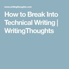 How to Break Into Technical Writing | WritingThoughts