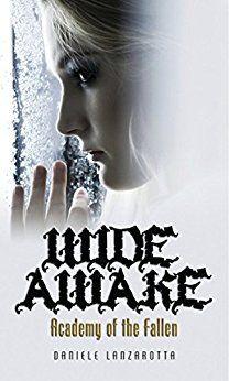 Wide Awake  (Academy of the Fallen Book 1) by [Lanzarotta, Daniele]