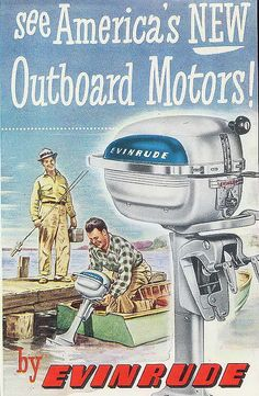 Vintage Michigan Fishing Cool Old Outboard Image Vintage Advertisements, Vintage Ads, Vintage Sled, Outboard Boat Motors, Runabout Boat, Fishing Signs, Vintage Fishing Lures, Boat Engine, Old Boats