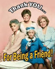 Loved every Saturday night with the Golden Girls! :) So sad only Betty White is left. Golden Girls Quotes, Girl Quotes, Friend Quotes, La Girl, Girly Girl, Betty White, Classic Tv, Pics Art, The Golden Girls