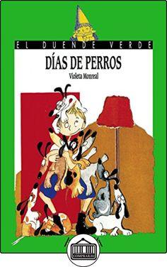 Días de perros (Literatura Infantil (6-11 Años) - El Duende Verde) de Violeta Monreal ✿ Libros infantiles y juveniles - (De 3 a 6 años) ✿