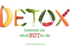Top 7 DON'Ts on a Detox